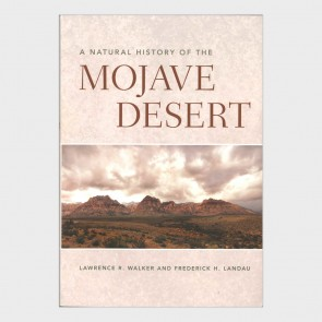 A Natural History of the Mojave Desert by Lawrence R. Walker & Frederick H. Landau