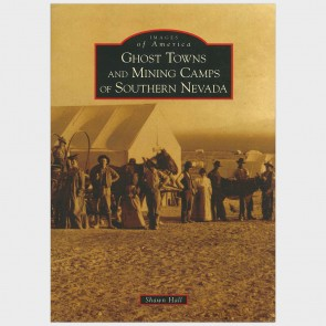 Ghost Towns and Mining Camps of Southern Nevada (Images of America) by Shawn Hall