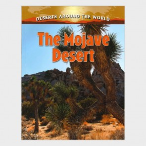 Deserts Around the World: The Mojave Desert by Molly Aloian