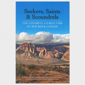 Seekers, Saints & Scoundrels: The Colorful Characters of Red Rock Canyon