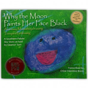 Why the Moon Paints her Face Black: A Southern Paiute Sky Story as told by Eleanor Tom